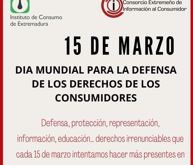 15 de Marzo. Día Mundial para la Defensa de los Derechos de las Personas Consumidoras.